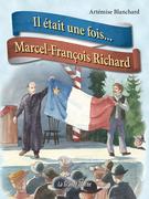 Il était une fois...Marcel-François Richard