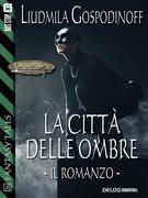 La città delle ombre - Il romanzo