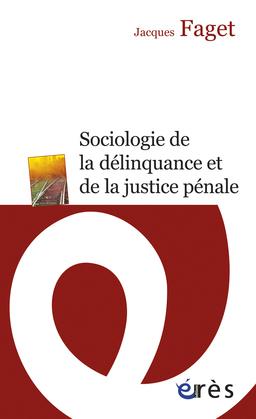 Sociologie de la délinquance et de la justice pénale - Nouvelle édition actualisée