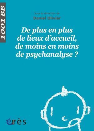 De plus en plus de lieux d'accueil, de moins en moins de psychanalyse ? - 1001bb n°128