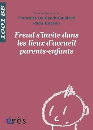 Freud s'invite dans les lieux d'accueil parents-enfants - 1001bb n°133