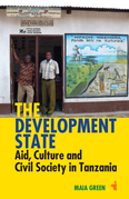 The Development State: Aid, Culture & Civil Society in Tanzania