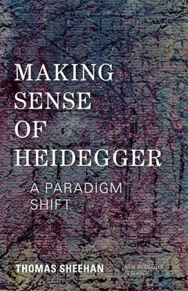 Making Sense of Heidegger: A Paradigm Shift