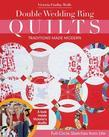 Double Wedding Ring Quilts-Traditions Made Modern: Full-Circle Sketches from Life