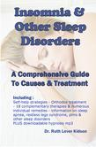 Insomnia & Other Sleep Disorders: A Comprehensive Guide to Their Causes and Treatment