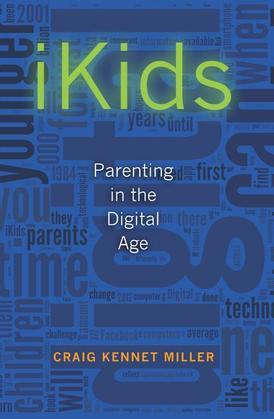 iKids: Parenting in the Digital Age