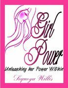 Girl Power: Unleashing Her Power Within