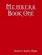 M.e.m.b.e.r.s. Book One