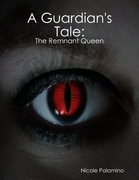 A Guardian's Tale: The Remnant Queen