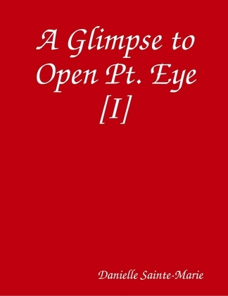 A Glimpse to Open Pt. Eye [I]