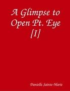 A Glimpse to Open Pt. Eye [I]