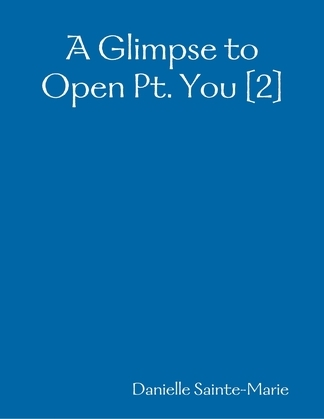 A Glimpse to Open Pt. You [2]