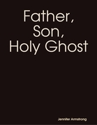 Father, Son, Holy Ghost