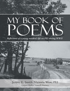 My Book of Poems: Reflections of a Young Maiden's Life On Prince Edward Island During World War I I