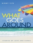 What Goes Around: Stories of Love and Karma