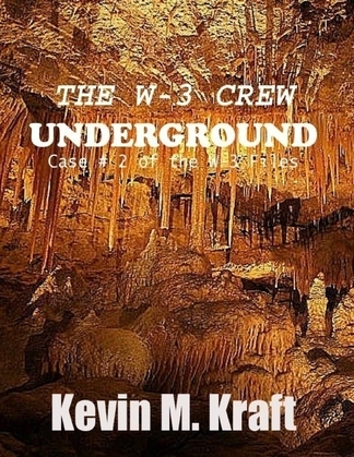 The W-3 Crew: Underground: Case #2 of the W-3 Files