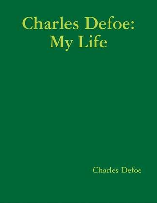 Charles Defoe: My Life