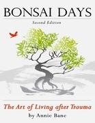 Bonsai Days, the Art of Living After Trauma