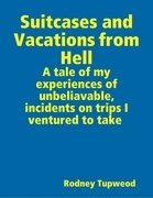 Suitcases and Vacations from Hell
