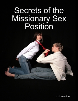 Secrets of the Missionary Sex Position