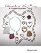Chronicles of Mr. Wrong - A Diary of Disastrous Dating