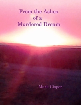 From the Ashes of a Murdered Dream