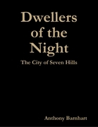Dwellers of the Night: The City of Seven Hills