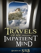 The Travels of an Impatient Mind