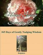 Heart Space Simply Be : 365 Days of Gently Nudging Wisdom