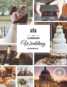 The London Wedding Workbook: Make It Meaningful, Make It Yours, Make It Happen