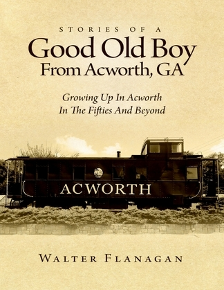 Stories of a Good Old Boy from Acworth, GA