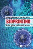 Bioprinting:Principles and Applications: Principles and Applications