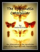 The Epigenetic Caterpillar: An Alternative to the Neo-Darwinian view of the Peppered Moth Phenomenon