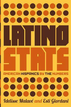 Latino Stats: American Hispanics by the Numbers