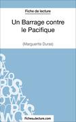 Un Barrage contre le Pacifique de Margueritte Duras (Fiche de lecture)