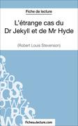 Fiche de lecture : L'étrange cas du Dr Jekyll et de Mr Hyde