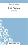 Fiche de lecture : Les Perses
