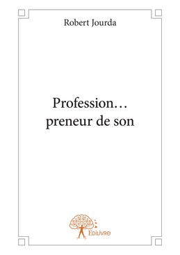 Profession… preneur de son