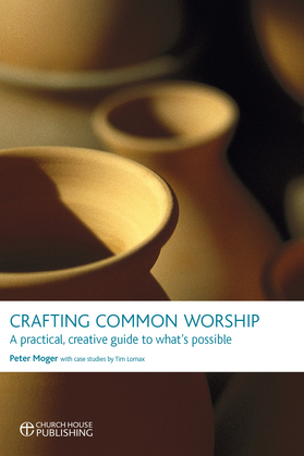 Crafting Common Worship: A Practical, Creative Guide to What's Possible