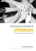 Mission-Shaped Children: Moving Towards a Child-Centred Church