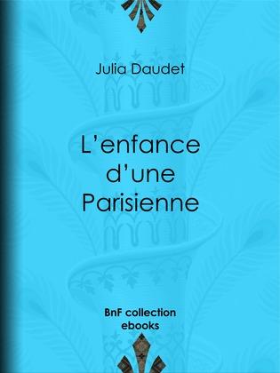 L'enfance d'une Parisienne