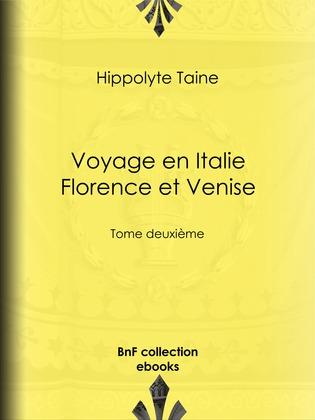 Voyage en Italie. Florence et Venise